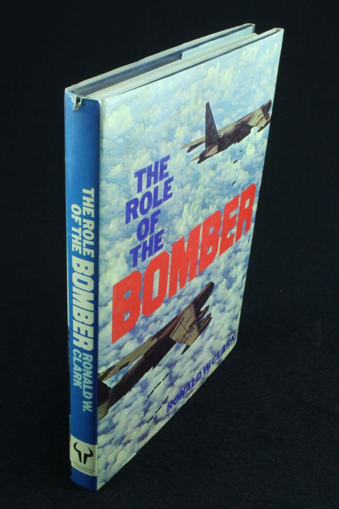 The Role of the Bomber. Ronald W. CLARK.