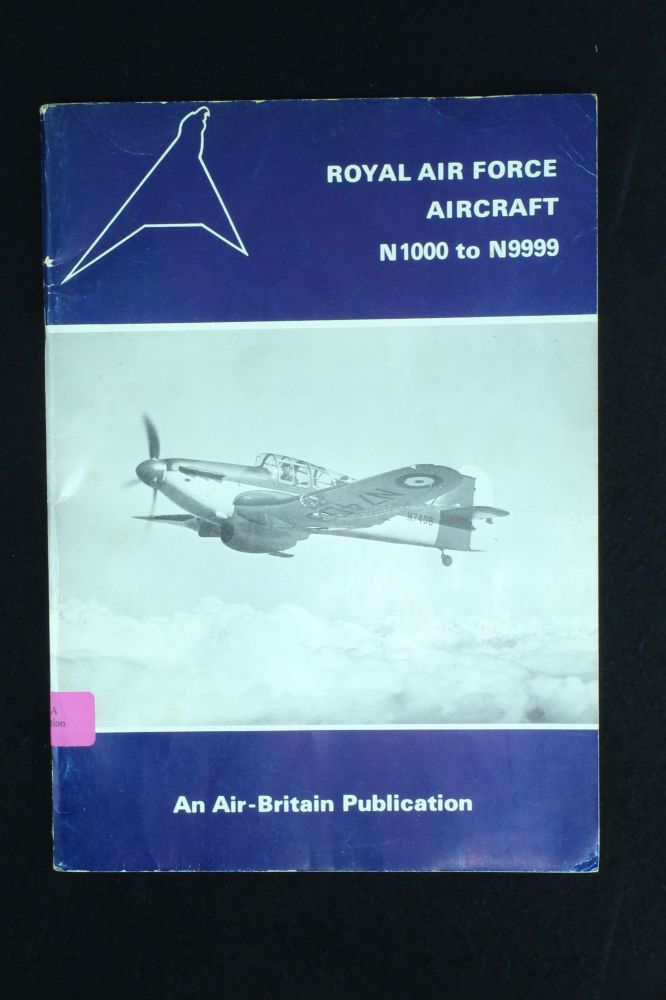 Royal Air Force Aircraft N1000 to N9999; 1937 to 1942 Production. James J. HALLEY.