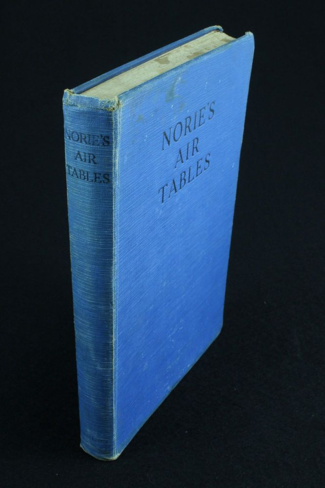Norie's Air Tables with Explanations; Sanctioned for use in the Royal Air Force. Captain George P. BURRIS.