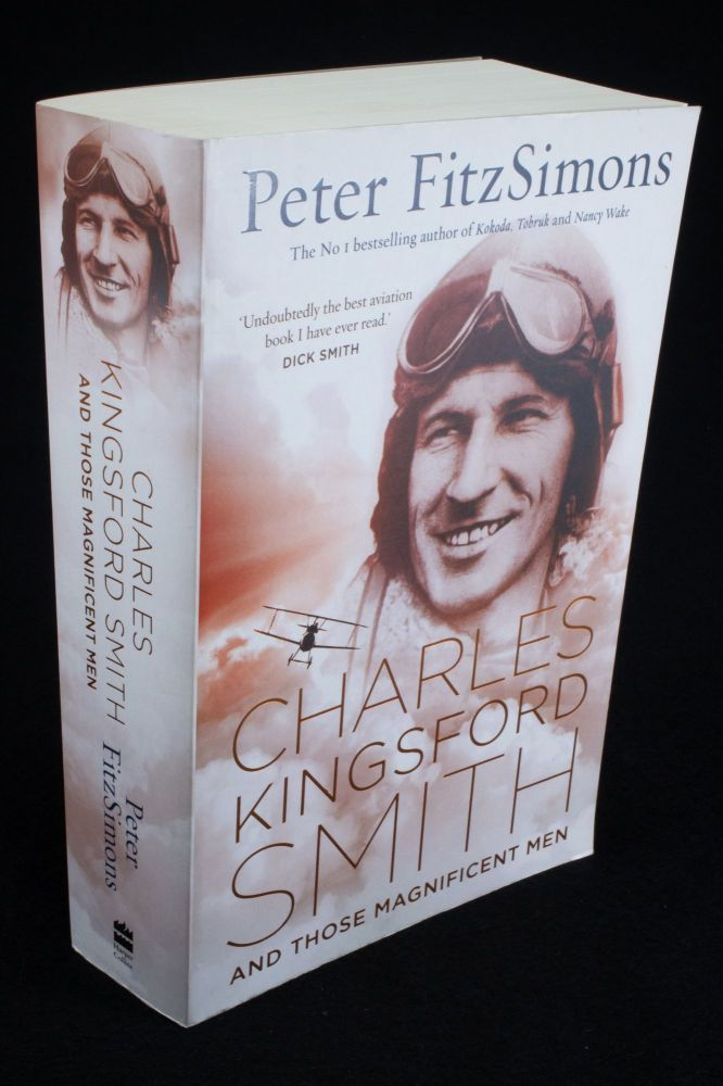 Charles Kingsford Smith and Those Magnificent Men. Peter FITZSIMONS.