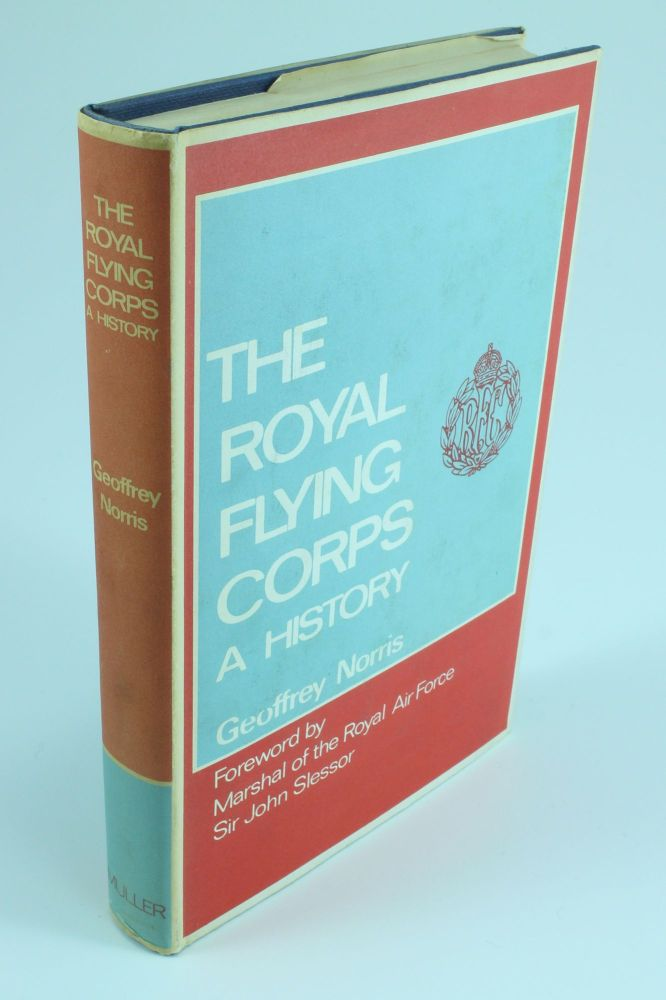 The Royal Flying Corps: A History. Geoffrey NORRIS.