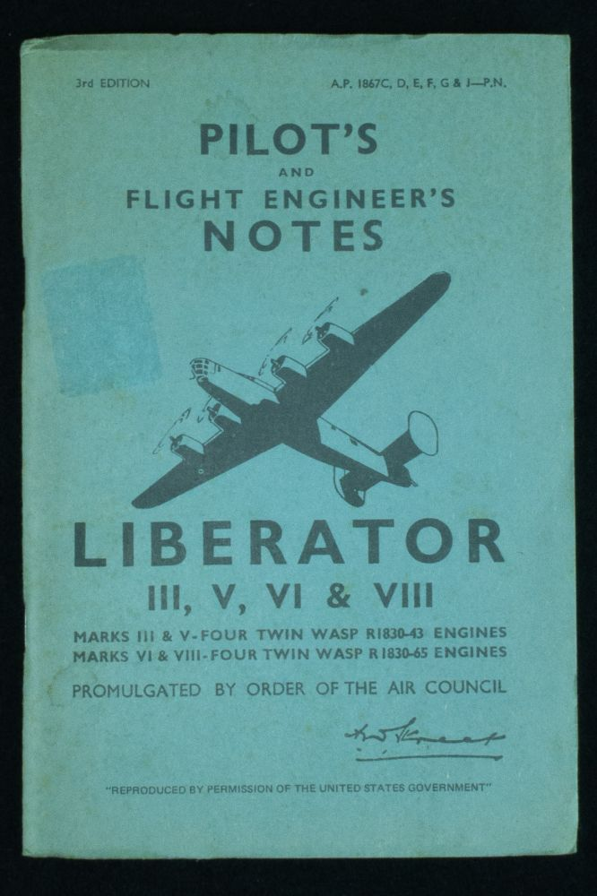 Pilot's and Flight Engineer's Notes: Liberator III, V, VI & VIII. Air Ministry.