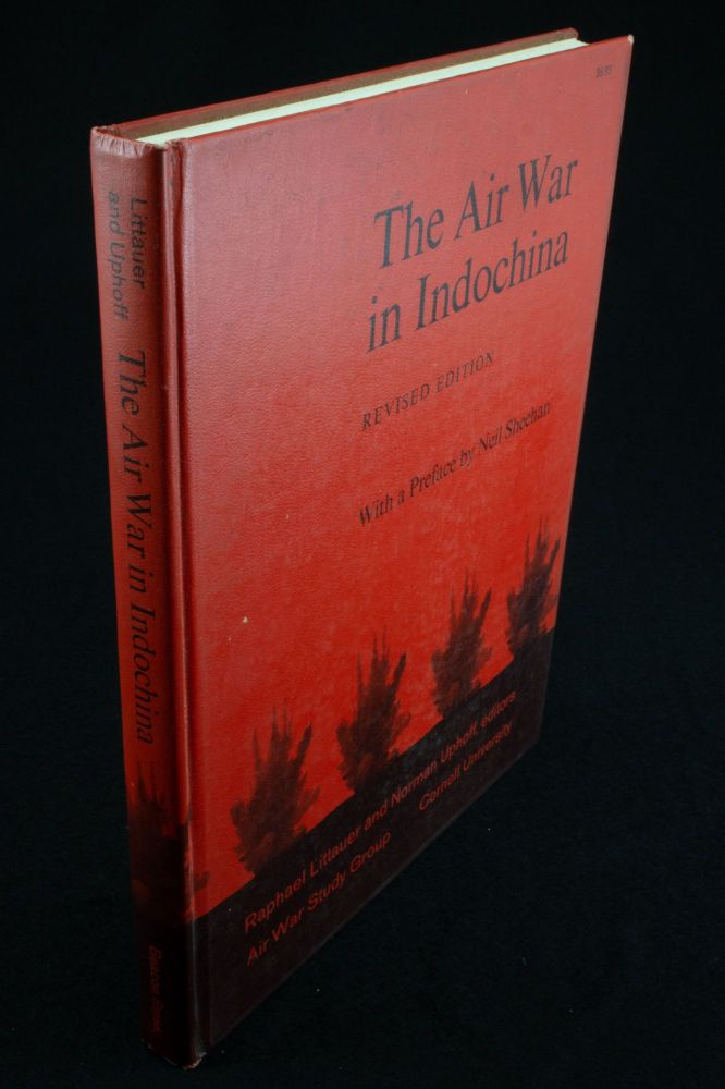 The Air War in Indochina; Revised edition with a preface by Neil Sheehan. Raphael LITTAUER, Norman UPHOFF.