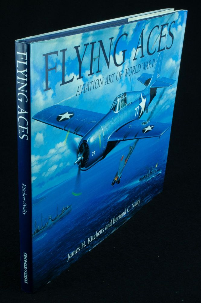 Flying Aces; Aviation Art of World War II. With an introduction by Bernard C. Nalty. James H. KITCHENS.