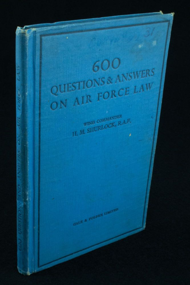 600 Questions and Answers on Air Force Law. H. M. SHURLOCK.