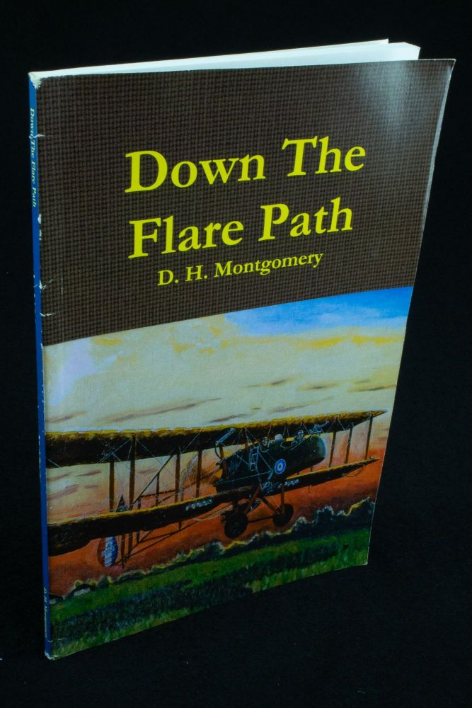 Down the Flare Path; Illustrated by Stanley Orton Bradshaw. D. H. MONTGOMERY, Stanley Orton BRADSHAW.