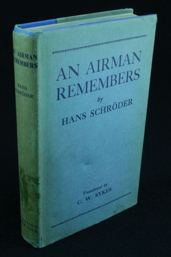 An Airman Remembers; Translated from the German by Claud W. Sykes. Hans SCHRODER.