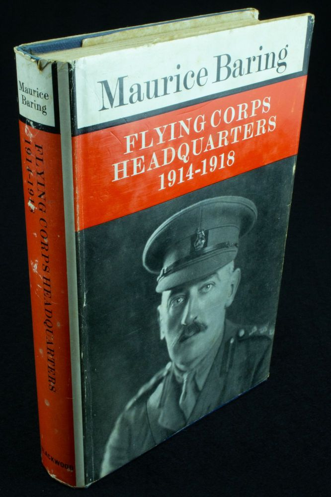 Flying Corps Headquarters 1914-1918; With a foreword by Group Captain F. D. Tredrey. Maurice BARING.
