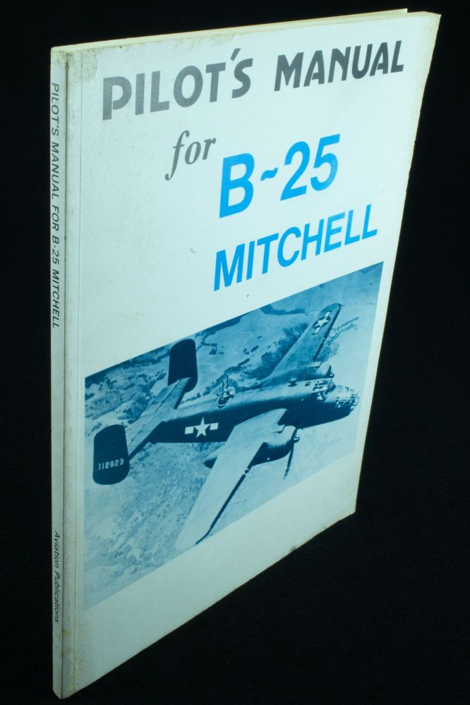 Pilot's Handbook of Flight Operating Instructions for Models B-25C and B-25D; Airplanes powered with 2 model R-2600-13 engines. U S. AIR SERVICE COMMAND.