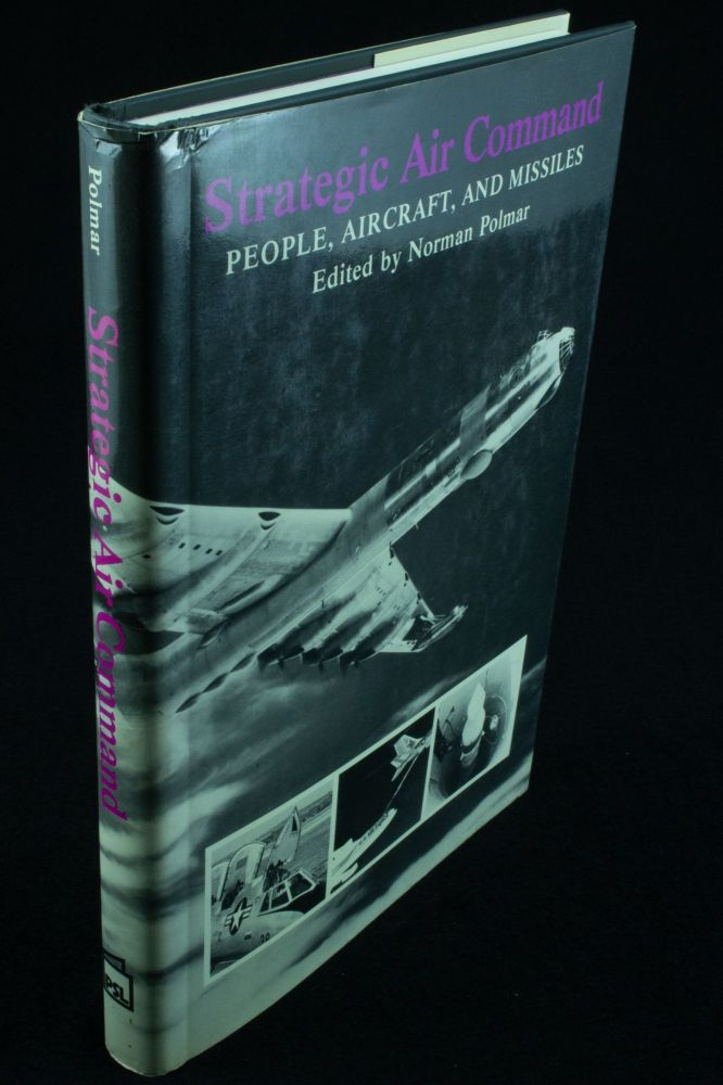 Strategic Air Command; People, Aircraft and Missiles. Norman POLMAR.