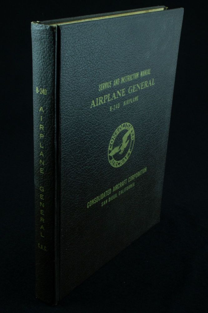 Service and Instruction Manual Airplane General; B-24D Airplane. CONSOLIDATED AIRCRAFT CORPORATION.