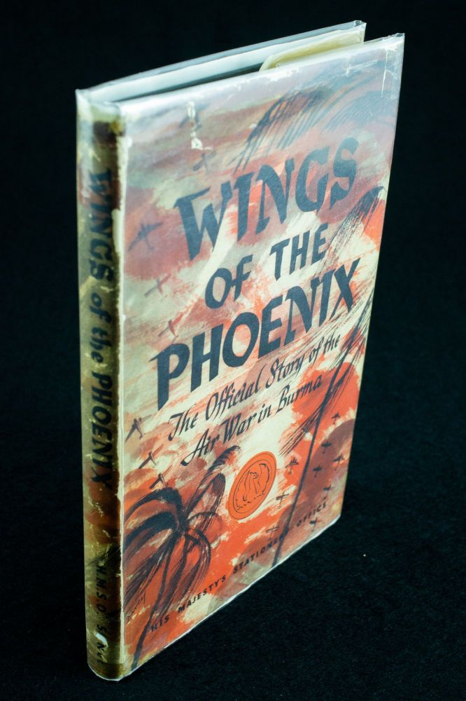 Wings of the Phoenix; The official story of the Air War in Burma. AIR MINISTRY.