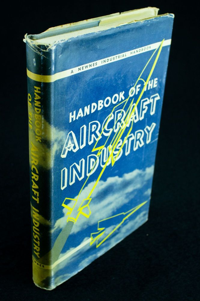 Handbook of the Aircraft Industry. J. L. NAYLER, T. F. SAUNDERS.