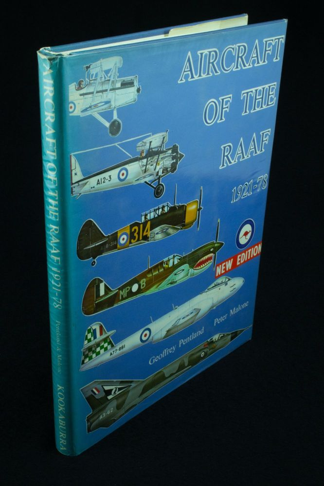 Aircraft of the RAAF 1921-78; Foreword by Air Marshal Sir George Jones, KBE, CB, DFC. Geoffrey PENTLAND, Peter MALONE.