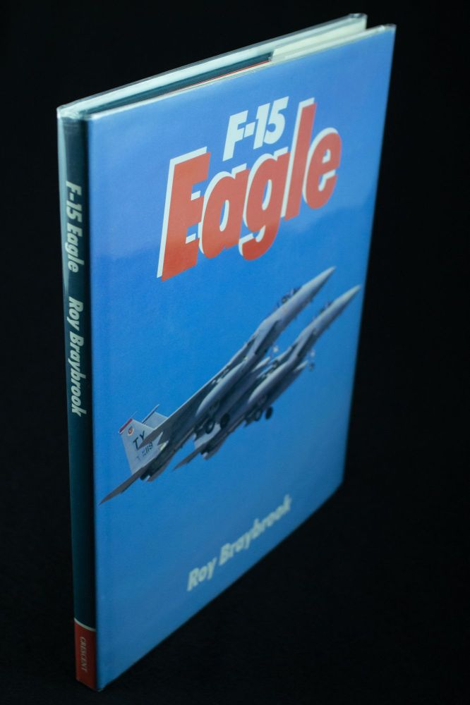 F-15 Eagle. Roy BRAYBROOK.
