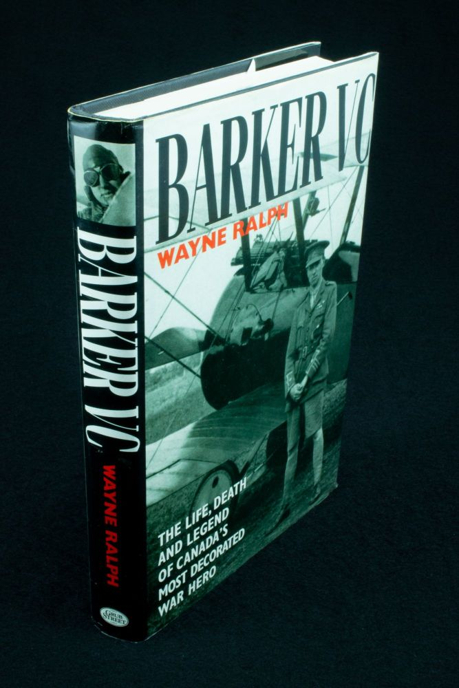 Barker VC.; The life, death and legend of Canada's most decorated war hero. Wayne RALPH.