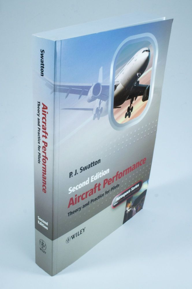 Aircraft Performance Theory and Practice for Pilots. P. J. SWATTON.