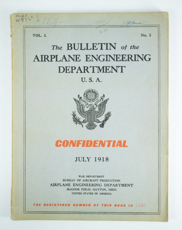 The Bulletin of the Airplane Engineering Department U.S.A.; Vomume 1, number 2 for July 1918. War Department Bureau of Aircraft Production.