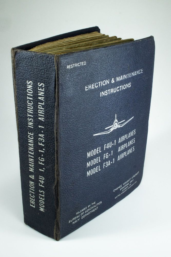 Erection and Maintenance Instructions Model F4U-1, FG-1, F3A-1 Airplanes; Chance Vought Aircraft Division of United Aircraft Corporation. E. J. GARRITY, B. F., STALL, CLARK J. R.