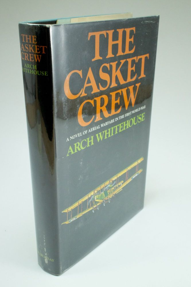 The Casket Crew; A novel of aerial warfare in the First World War. Arch WHITEHOUSE.