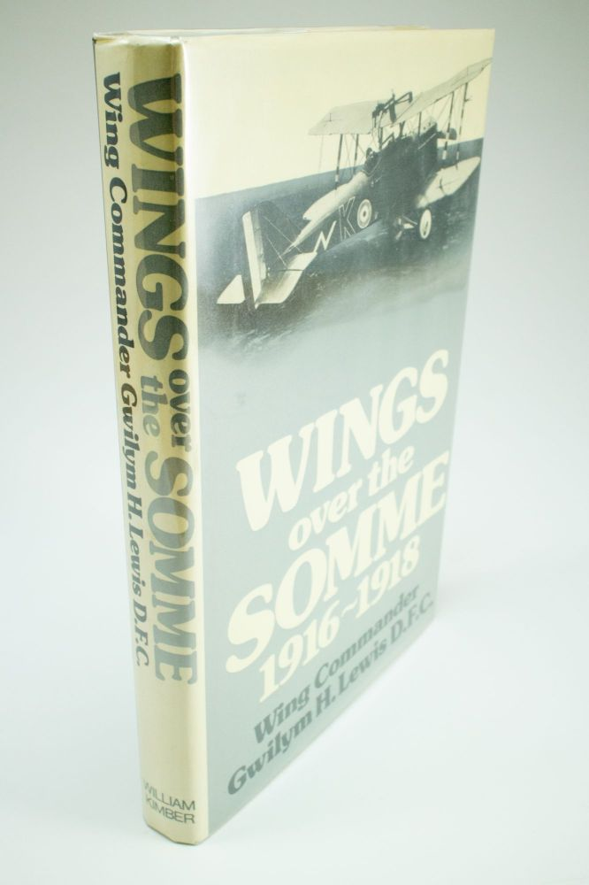 Wings over the Somme 1916-1918. Gwilym H. LEWIS, Chaz BOWYER.