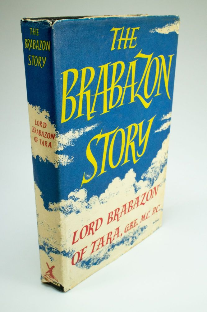 The Brabazon Story; By Lord Brabazon of Tara, G.B.E., M.C., P.C. LORD BRABAZON OF TARA, John Moore-Brabazon.