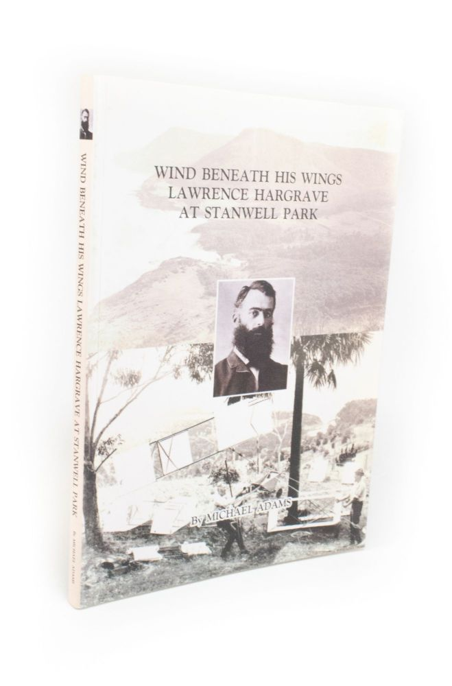 Wind Beneath His Wings; Lawrence Hargrave at Stanwell Park. Michael ADAMS.