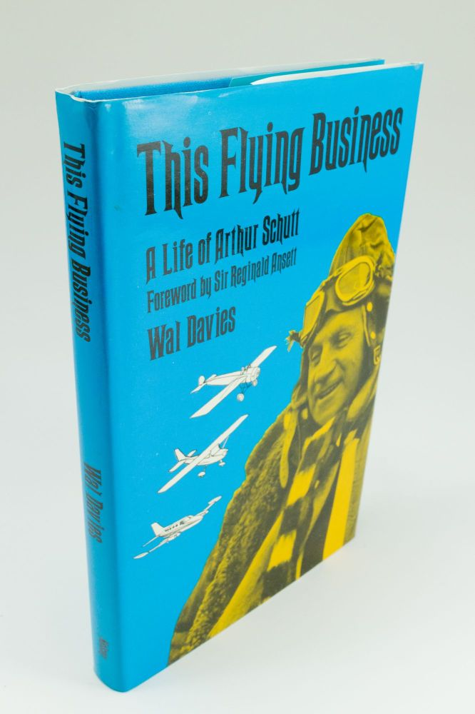 This Flying Business; A life of Arthur Schutt. Wal DAVIES.