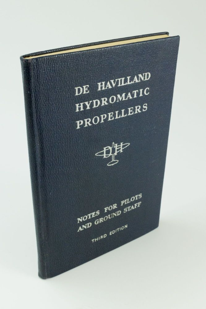De Havilland Hydromatic Propellers; Notes for pilots and ground staff. De Havilland Aircraft Company.