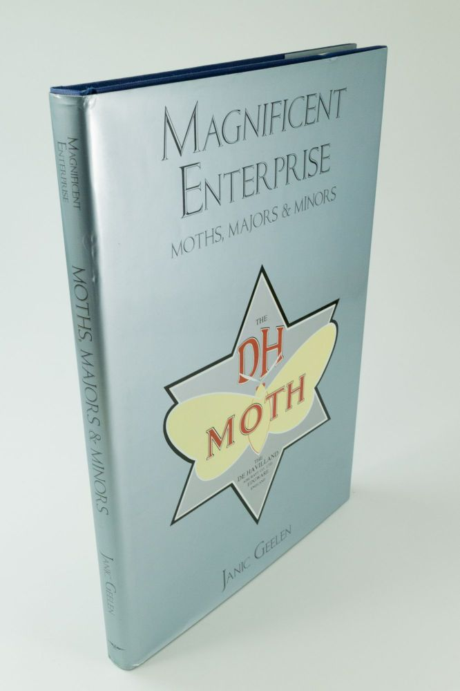 Magnificent Enterprise. Moths, Majors and Minors; The history of the de Havilland Aircraft Company: Volume Two 1926 - 1939. Janic GEELEN.