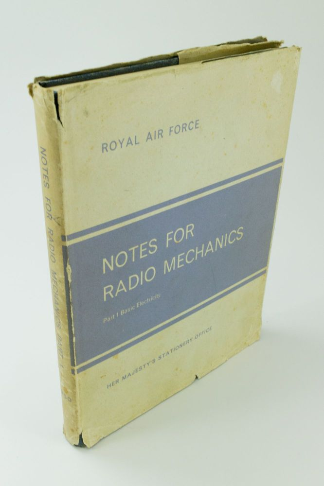 Standard Technical Training Notes. Radio Engineering Trade Group (Mechanics); Part 1 Basic Electricity. Royal Air Force.