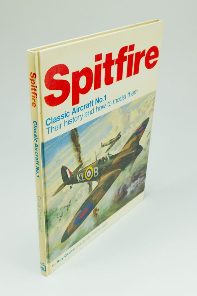 Spitfire. Classic Aircraft No. 1; Their history and how to model them. Roy CROSS, Gerald SCARBOROUGH.
