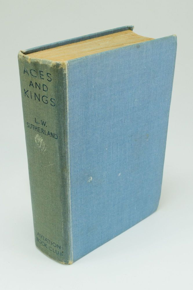Aces and Kings; Written in collaboration with Norman Ellison. L. W. SUTHERLAND.
