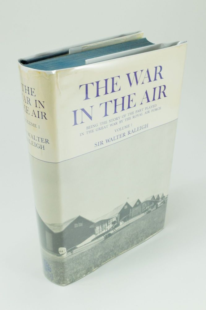 The War in the Air; Being the story of the part played in the Great War by the Royal Air Force. Vol. I. Walter RALEIGH.