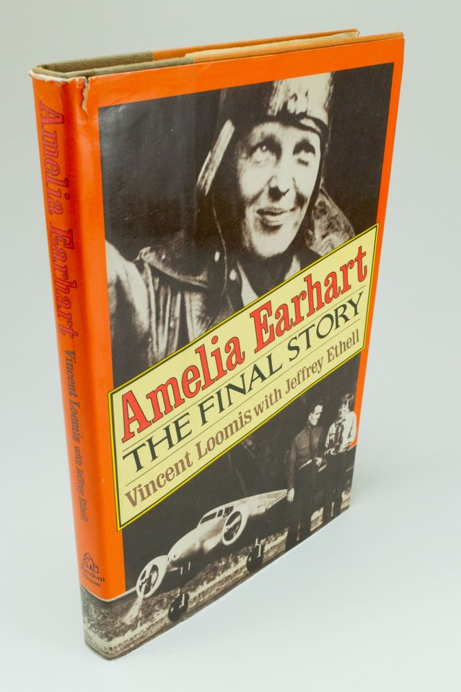 Amelia Earhart; The Final Story. Vincent V. LOOMIS, Jeffrey L. ETHELL.