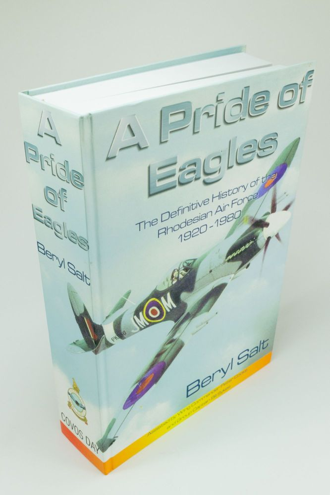 A Pride of Eagles; A definitive history of the Rhodesian Air Force 1920 - 1980. Beryl SALT.