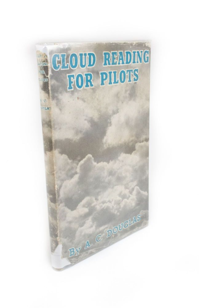 Cloud Reading for Pilots; With a foreword by Professor D. Brunt, President of the Royal Meteorological Society. A. C. DOUGLAS.