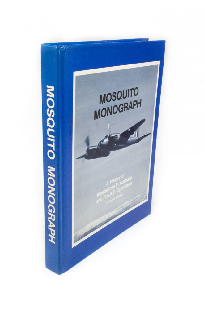 Mosquito Monograph; A History of Mosquitoes in Australia and R.A.A.F. Operations. David VINCENT.