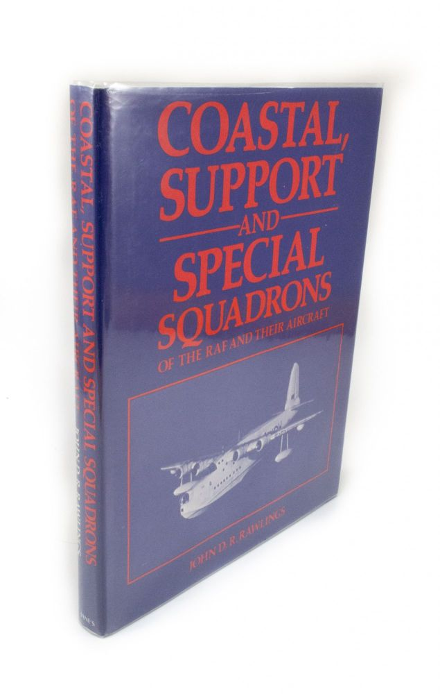 Coastal, Support and Special Squadrons of the RAF and their Aircraft. John D. R. RAWLINGS.