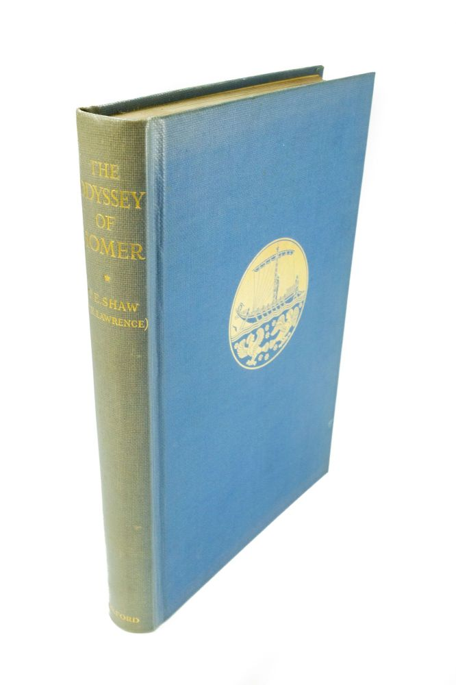The Odyssey of Homer; Translated by T.E. Shaw (Colonel T.E. Lawrence). T E. SHAW, Colonel Thomas Edward LAWRENCE.