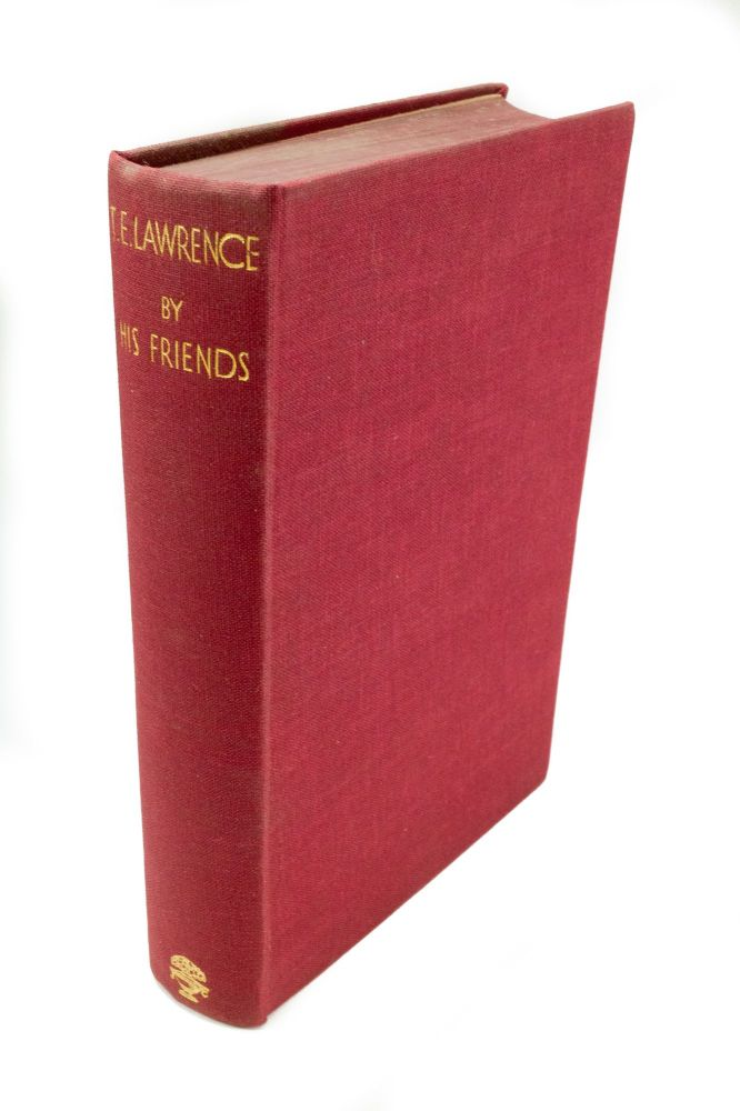T.E. Lawrence by His Friends; Edited by A.W. Lawrence. A. W. LAWRENCE.