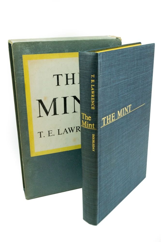 The Mint; Notes made at the R.A.F. depot between August and December, 1922, and at Cadet College in 1925 by T.E. Lawrence. Colonel Thomas Edward LAWRENCE.