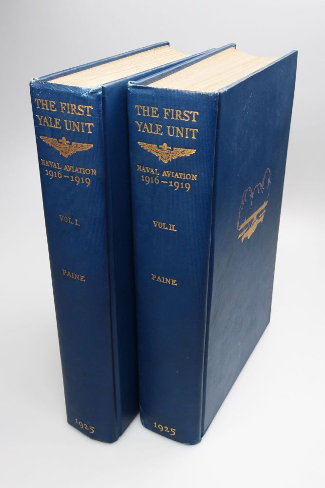 The First Yale Unit; A Story of Naval Aviation. 1916-1919. Ralph D. PAINE.