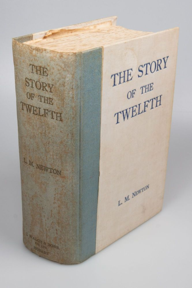 The Story of the Twelfth; A Record of the 12th Batallion, A.I.F. during the Great War of 1914-1918. L. M. NEWTON.
