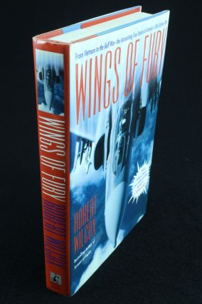 Wings of Fury; From Vietnam to the Gulf War - The Astonishing True Stories of America's Elite...