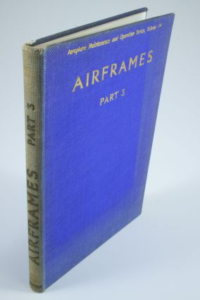 Airframes (Part 3); Dealing with some representative types of British and American airframes,...