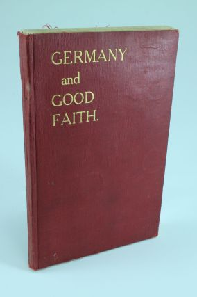Germany and Good Faith; A Study of the History of the Prussian Royal Family. E. H. C. OLIPHANT