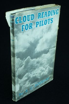 Cloud Reading for Pilots; With a foreword by Professor D. Brunt, President of the Royal...