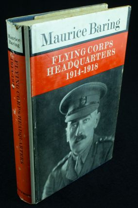 Flying Corps Headquarters 1914-1918; With a foreword by Group Captain F. D. Tredrey. Maurice BARING