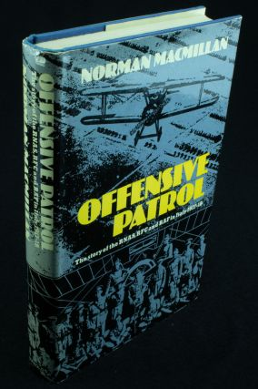 Offensive Patrol; The story of the RNAS, RFC and RAF in Italy 1917-18. Norman MACMILLAN